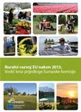 Ruralni razvoj EU nakon 2013. / Vodič kroz prijedloge Europske komisije