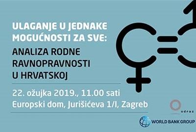 Poziv na javno predstavljanje izvještaja Svjetske banke: Ulaganje u jednake mogućnosti za sve / Analiza rodne ravnopravnosti u Hrvatskoj