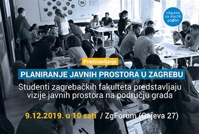 PLANIRANJE JAVNIH PROSTORA U ZAGREBU Studenti zagrebačkih fakulteta predstavljaju vizije javnih prostora na području grada