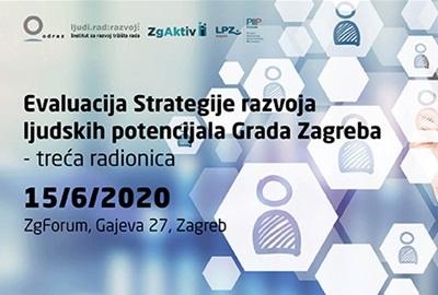 Evaluacija Strategije razvoja ljudskih potencijala Grada Zagreba – treća radionica