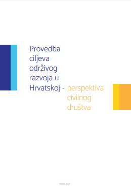 Provedba ciljeva održivog razvoja u Hrvatskoj – perspektiva civilnog društva