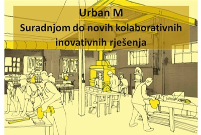 Urban Manufacturing – Stimulating Innovation Through Collaborative Maker Spaces